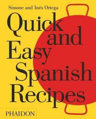 Quick and Easy Spanish Recipes - Simone Ortega, Inés Ortega