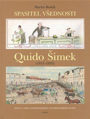 Quido Šimek - Spasitel všednosti - Martin Boštík