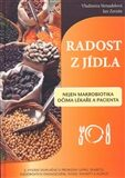 Radost z jídla – Nejen makrobiotika očima lékaře a pacienta - Vladimíra Strnadelová, Jan Zerzán
