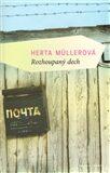 Rozhoupaný dech - Herta Müllerová