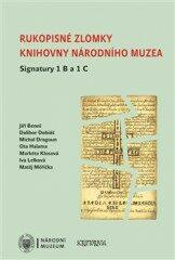 Rukopisné zlomky Knihovny Národního muzea - Signatura 1 B a 1 C - Kolektiv