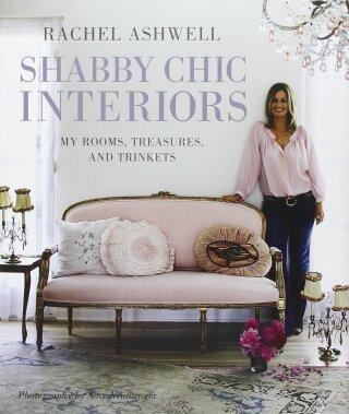 Rachel Ashwell's Shabby Chic Interiors - Rachel Ashwell