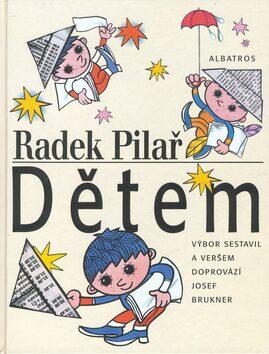 Radek Pilař dětem - Radek Pilař, Josef Brukner