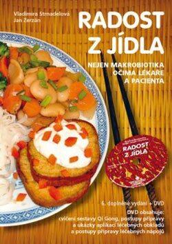 Radost z jídla - Vladimíra Strnadelová, Jan Zerzán