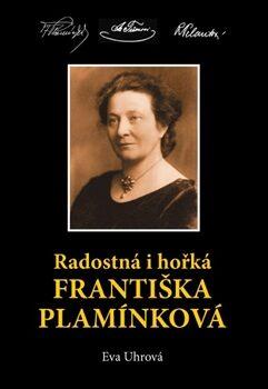 Radostná i hořká Františka Plamínková - Eva Uhrová