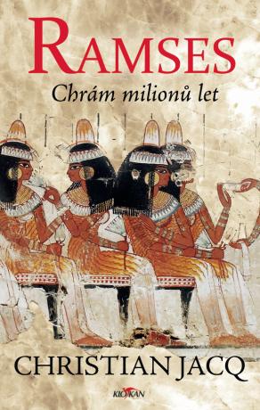 Ramses - Chrám milionů let - Christian Jacq