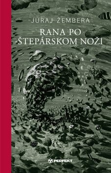 Rana po štepárskom noži - Peter Uchnár, Juraj Žembera