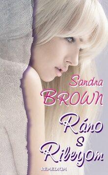 Ráno s Rileyom - Sandra Brown