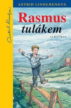 Rasmus tulákem - Astrid Lindgrenová