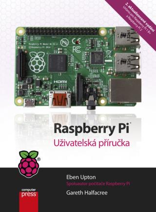 Raspberry Pi - Eben Upton, Gareth Halfacree - e-kniha