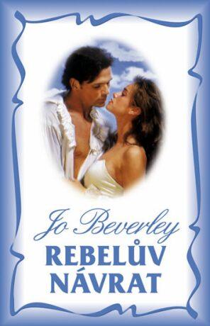 Rebelův návrat - Jo Beverley