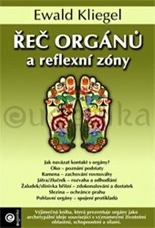 Řeč orgánů a reflexní zóny - Ewald Kliegel
