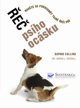 Řeč psího ocásku - Sophie Collins, Karen L. Overall