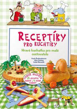 Receptíky pro kuchtíky 3 - Pavla Šmikmátorová
