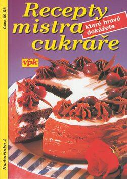 Recepty mistra cukráře - Jiří Kareš, Luboš Bárta