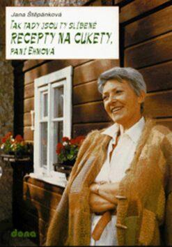 Recepty na cukety, paní Ehmová - Jana Štěpánková