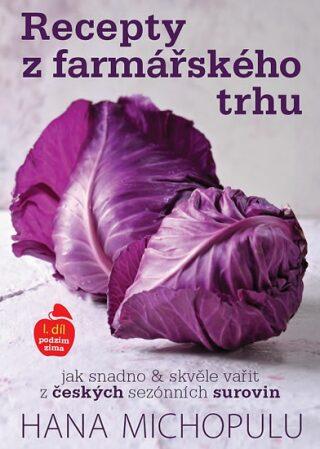 Recepty z farmářského trhu I. podzim-zima - Hanka Michopulu