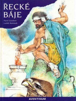 Řecké báje - Luděk Maňásek, Gaudore Pavel