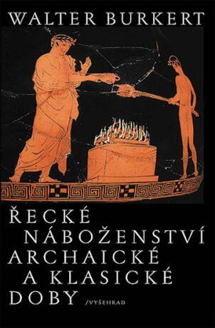 Řecké náboženství archaické a klasické doby - Walter Burkert