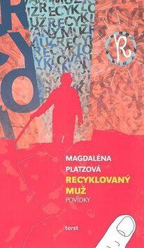 Recyklovaný muž - Magdaléna Platzová