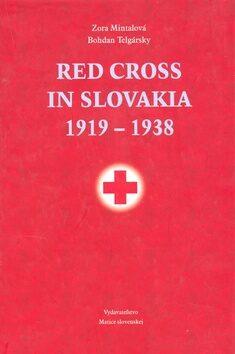 Red Cross in Slovakia 1919-1938 - Bohdan Telgársky, Zora Mintalová