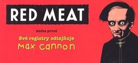 Red Meat - Max Cannon