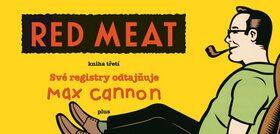 Red Meat, kniha třetí - Max Cannon