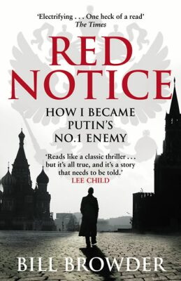 Red Notice - How I became Putin´s No. 1 enemy - Bill Browder