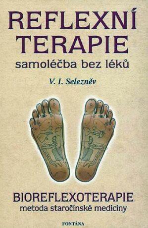 Reflexní terapie - samoléčba bez léků - V.I.Selezněv