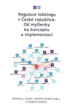 Regulace lobbingu v České republice - Vojtěch Prokeš, Michael L. Smith