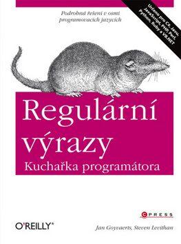Regulární výrazy - Jan Goyvaerts, Steven Levithan