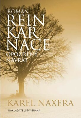 Reinkarnace - Opožděný návrat - Karel Naxera