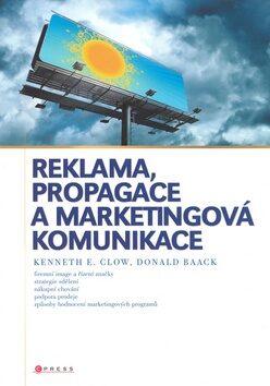 Reklama, propagace a marketingová komunikace - Kenneth Clow