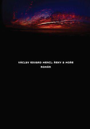 Řeky a moře - Václav Eduard Mencl
