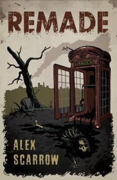 Remade - Alex Scarrow