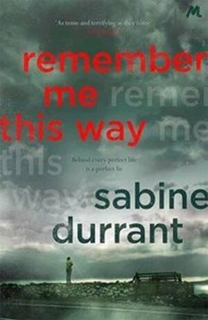 Remember Me This Way - Sabine Durrantová