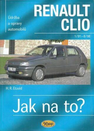Renault Clio - 1/91 - 8/98 - Jak na to? - 36. - Etzold Hans-Rudiger Dr.