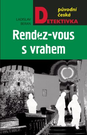 Rendez-vous s vrahem - Ladislav Beran