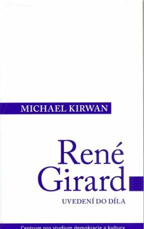 René Girard. - Michael Kirwan,