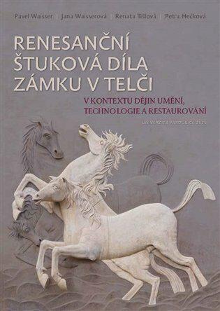 Renesanční štuková díla zámku v Telči v kontextu dějin umění, technologie a restaurování - Kolektiv