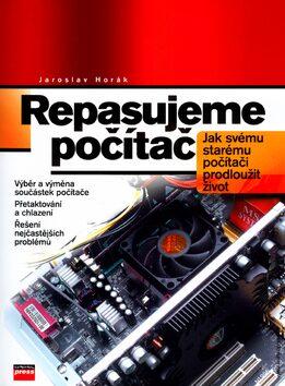 Repasujeme počítač - Jaroslav Horák