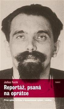 Reportáž, psaná na oprátce - Julius Fučík