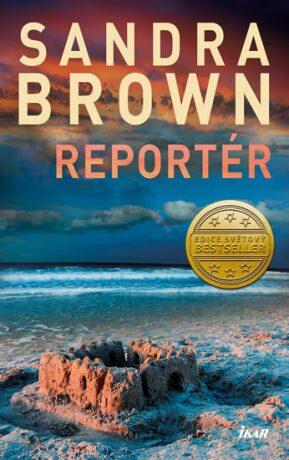 Reportér - Sandra Brown