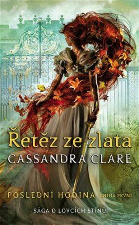 Řetěz ze zlata - Cassandra Clare