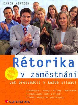 Rétorika v zaměstnání - Karin Hertzer
