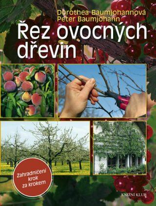 Řez ovocných dřevin - Dorothea a Peter Baumjohannovi