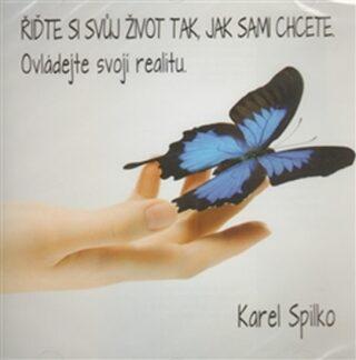 Řiďte si svůj život tak, jak sami chcete - Karel Spilko