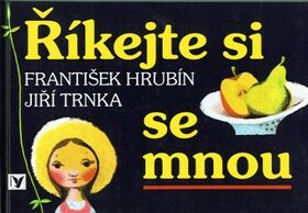 Říkejte si se mnou - František Hrubín