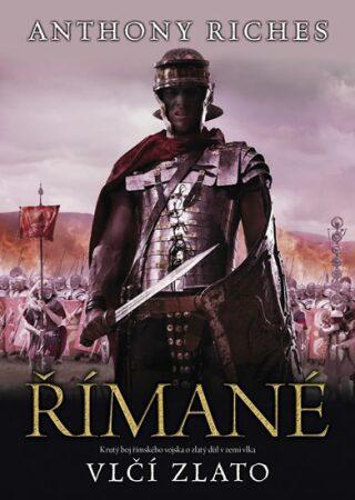Římané: Vlčí zlato - Anthony Riches