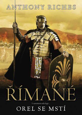 Římané: Orel se mstí - Anthony Riches